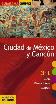 CIUDAD DE MÉXICO Y CANCÚN, GUIA GUIARAMA COMPACT