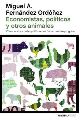 ECONOMISTAS, POLÍTICOS Y OTROS ANIMALES