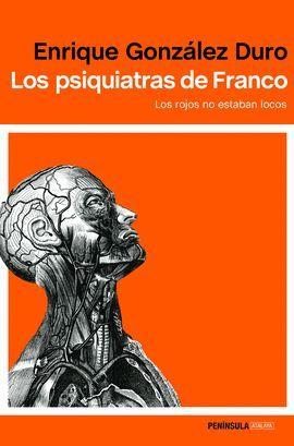 PSIQUIATRAS DE FRANCO, LOS