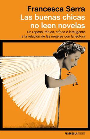 BUENAS CHICAS NO LEEN NOVELAS, LAS