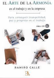 ARTE DE LA ARMONÍA EN EL TRABAJO Y EN LA EMPRESA, EL  ( LIBRO + CD )