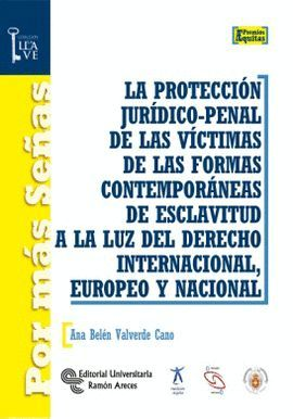 PROTECCIÓN JURÍDICO-PENAL DE LAS VÍCTIMAS, LA