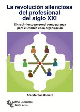 REVOLUCIÓN SILENCIOSA DEL PROFESIONAL DEL SIGLO XXI, LA.