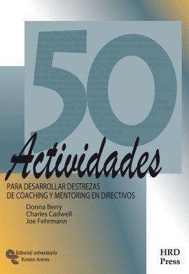 50 ACTIVIDADES PARA DESARROLLAR DESTREZAS DE COACHING Y MENTORING EN DIRECTIVOS