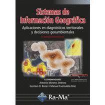 SISTEMAS DE INFORMACION GEOGRAFICA 2ª EDICION ACTUALIZADA