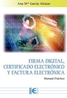 FIRMA DIGITAL CERTIFICADO ELECTRONICO Y FACTURA ELECTRÓNICA