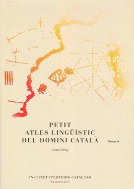 PETIT ATLES LINGÜÍSTIC DEL DOMINI CATALÀ. VOLUM 4