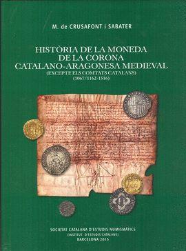 HISTÒRIA DE LA MONEDA DE LA CORONA CATALANO-ARAGONESA MEDIEVAL