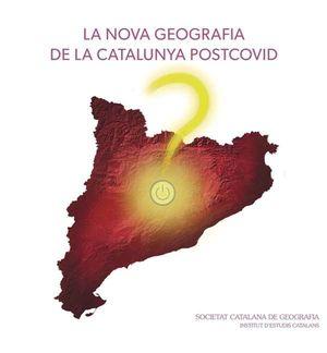 NOVA GEOGRAFIA DE LA CATALUNYA POSTCOVID, LA