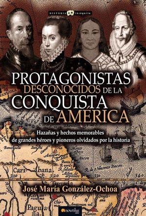 PROTAGONISTAS DESCONOCIDOS DE LA CONQUISTA DE AMERICA