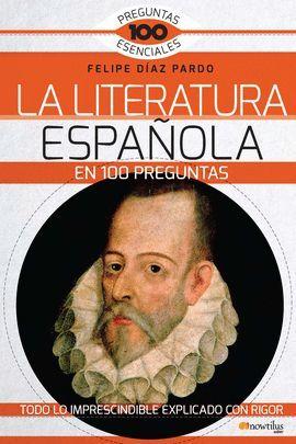 LITERATURA ESPAÑOLA EN 100 PREGUNTAS, LA
