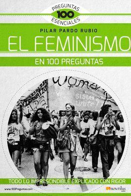 FEMINISMO EN 100 PREGUNTAS, EL