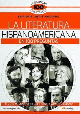 LITERATURA HISPANOAMERICANA EN 100 PREGUNTAS, LA
