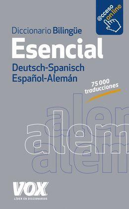 DICCIONARIO ESENCIAL ALEMÁN - ESPAÑOL / DEUTSCH - SPANISCH