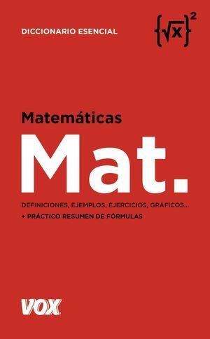 MATEMÁTICAS DICCIONARIO ESENCIAL VOX. MAT.