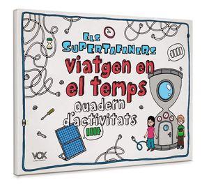 SUPERTAFANERS VIATGEN EN EL TEMPS, ELS