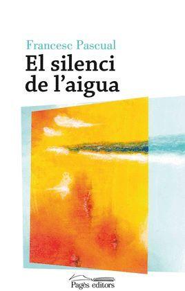 SILENCI DE L'AIGUA, EL
