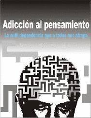ADICCION AL PENSAMIENTO