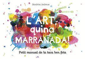 ART QUINA MARRANADA!, L'