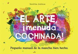 ARTE, MENUDA COCHINADA!, EL