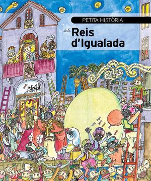 REIS D'IGUALADA, PETITA HISTÒRIA DELS