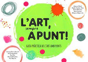 ART, SEMPRE A PUNT!, L'