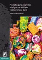 PROYECTOS PARA DESARROLLAR INTELIGENCIAS MÚLTIPLES Y COMPETENCIAS CLAVE