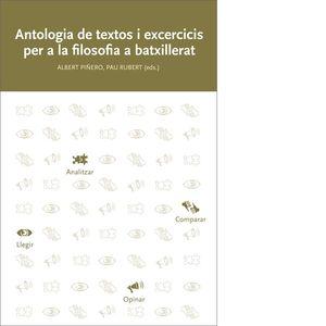 ANTOLOGÍA DE TEXTOS I EXERCICIS PER A LA FILOSOFIA A BATXILLERAT