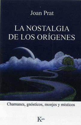 NOSTALGIA DE LOS ORÍGENES, LA