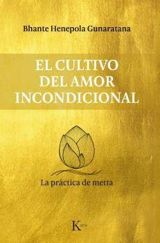 CULTIVO DEL AMOR INCONDICIONAL, EL