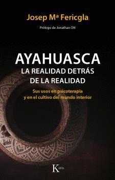 AYAHUASCA. LA REALIDAD DETRÁS DE LA REALIDAD