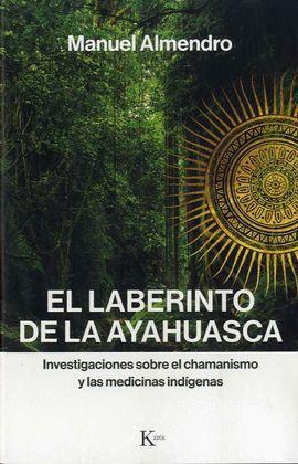 LABERINTO DE LA AYAHUASCA, EL