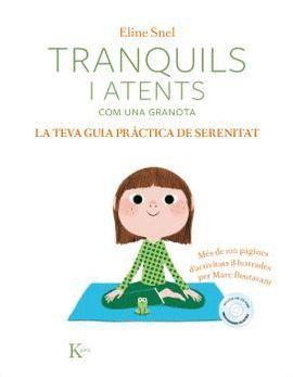 TRANQUILS I ATENTS COM UNA GRANOTA. LA TEVA GUIA PRÀCTICA DE SERENITAT (+CD)