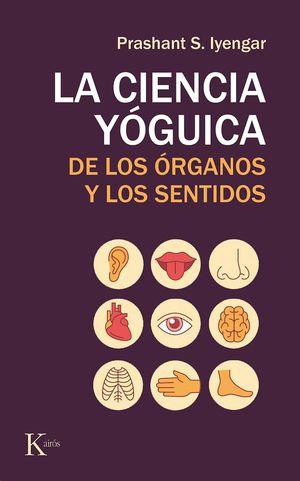 CIENCIA YÓGUICA DE LOS ÓRGANOS Y LOS SENTIDOS, LA