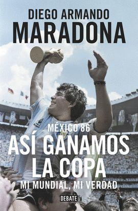 MEXICO 86, ASÍ GANAMOS LA COPA