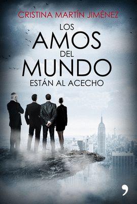 AMOS DEL MUNDO ESTÁN AL ACECHO, LOS