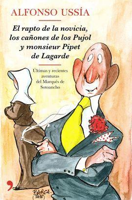 RAPTO DE LA NOVICIA, LOS CAÑONES DE LOS PUJOL Y MONSIEUR PIPET DE LAGARDE, EL