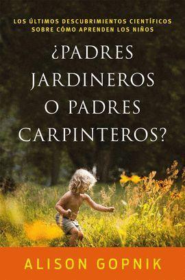 PADRES JARDINEROS O PADRES CARPINTEROS?
