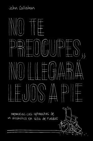 NO TE PREOCUPES, NO LLEGARÁ LEJOS A PIE