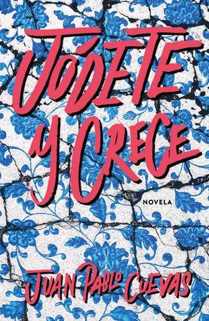 JÓDETE Y CRECE