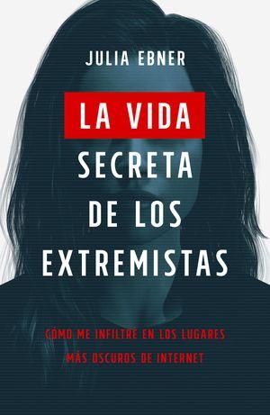 VIDA SECRETA DE LOS EXTREMISTAS, LA