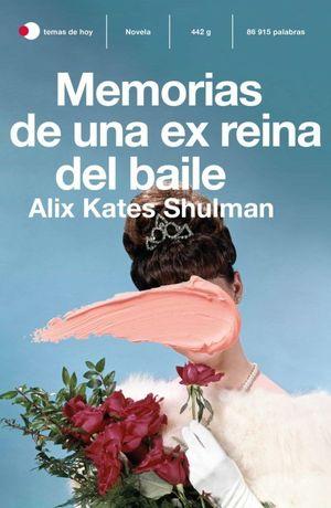 MEMORIAS DE UNA EX REINA DEL BAILE