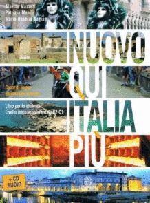 NUOVO QUI ITALIA PIÙ. LIBRO DELLO STUDENTE + CD (NIVELL  B1/C1)