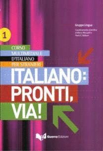 ITALIANO: PRONTI, VIA! LIBRO DELLO STUDENTE 1 (NIVELL A1/A2)