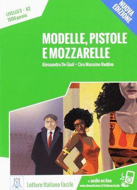 MODELLE, PISTOLE E MOZZARELLE (LIVELLO 3 . A2)