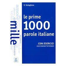 PRIME 1000 PAROLE ITALIANE COM ESERCIZI, LE