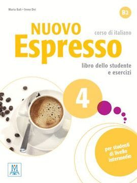 NUOVO ESPRESSO 4 LIBRO DELLO STUDENTE E ESERCIZI. CORSO DI ITALIANO B2. CON CD-AU