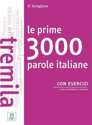 PRIME 3000 PAROLE ITALIANE CON ESERCIZI., LE