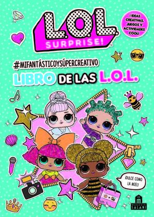 LOL SURPRISE! #MIFANTÁSTICOYSÚPERCREATIVO