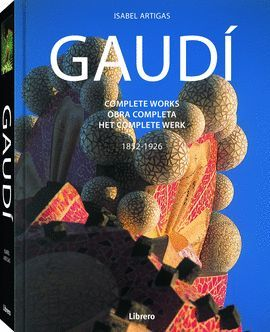 GAUDÍ 1852-1926 - COMPLETE WORKS (ENGLISH - CASTELLANO - HOLANDES)